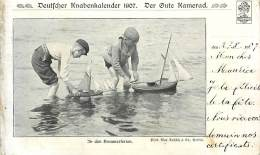 A-16 8794 :  DEUTFCHER KNABENKALENDER 1907 DER KUTE KAMERAD  IN DEN SOMMERFERIEN. BATEAU - Juegos Y Juguetes