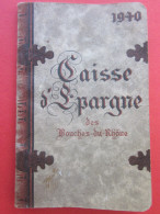 1940 WW2 Calendrier Caisse D'épargne Bouches Du Rhône Marseille,Allauch,Arles,Lambesc,Marignane,Trets,fuveau,Graveson - Tamaño Pequeño : 1921-40