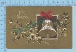 CPA Gold Print Dorée Gaufrée , Marry Christmans , Cloches Feuille De Guy- Postcard Carte Postale 2 Scans - Non Classés
