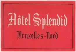 Hotel Label - Belgium - Bruxelles Nord - Hôtel Splendid - Belgie Etiquette - Etiketten Van Hotels