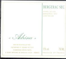 """267 - Bergerac Sec - """"Adrina"""" - Mis En Bouteille Par Catherine Et Didier Feytout Vignerons St. Antoine De Breuilh 24230 - Bergerac"""