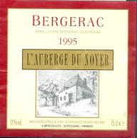 269 - Bergerac - 1995 - L'Auberge Du Noyer - Mis En Bouteille Par Les Producteurs Réunis à Mescoulés Dordogne - Bergerac