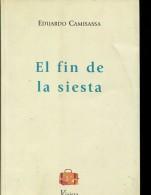 EL FIN DE LA SIESTA EDUARDO CAMISASSA EDITORIAL VIAJERA 102  PAG  ZTU. - Livres, BD, Revues