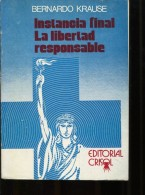 INSTANCIA FINAL LA LIBERTAD RESPONSABLE AUTOGRAFIADO BERNARDO KRAUSE EDITORA CRISOL 162  PAG  ZTU. - Ontwikkeling