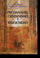 PSICOANALISIS, CRISTIANISMO Y RELIGIOSIDAD  AUTOGRAFIADO SAUL MIGUEL RODRIGUEZ AMENABAR 156 PAG  ZTU. - Cultural