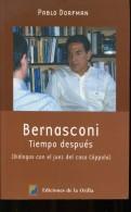 BERNASCONI TIEMPOS DESPUES PABLO DORFMAN EDICIONES DELA ORILLA 197 PAG  ZTU. - Ontwikkeling