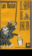 EL SHOW DE JOSE FIN LEO MASLIAH EDICONES DE LA FLOR 126 PAG  ZTU. - Boeken, Tijdschriften, Stripverhalen