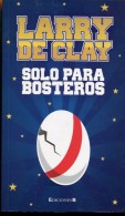 SOLO PARA BOSTEROS LARRY DE CLAY EDICONES B 153 PAG  ZTU. - Boeken, Tijdschriften, Stripverhalen