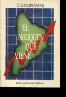 EL NEUQUEN QUE VIENE AUTOGRAFIADO  LUIS FELIPE SAPAG EDITORIAL GALERNA 181  PAG  ZTU. - Ontwikkeling