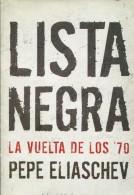 LISTA NEGRA PEPE ALIASCHEV EDITORIAL SUDAMERICANA 282 PAG ZTU. - Ontwikkeling