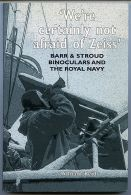 We're Certainly Not Afraid Of Zeiss. Barr & Stroud Binoculars And The Royal Navy - William Reid. National Museum Of S... - Bücher, Zeitschriften, Comics