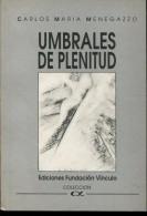 UMBRALES DE PLENITUD AUTOGRAFIADO CARLOS MARIA MENEGAZZO ED FUNDACION VINCULO 140 PAG ZTU. - Ontwikkeling