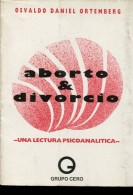 ABORTO & DIVORCIO OSVALDO DANIEL ORTEMBERG GRUPO CERO 156 PAG ZTU. - Ontwikkeling