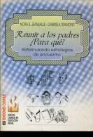 REUNIR A LOS PADRES  ¿PARA QUE? AUTOGRAFIADO EDICIONES COLIHUE 125 PAG ZTU. - Books, Magazines, Comics