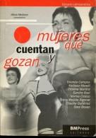 MUJERES QUE CUENTAN Y GOZAN AUTOGRAFIADO ALICIA MELLANO EDITORES BMPRESS 104 PAG ZTU. - Books, Magazines, Comics