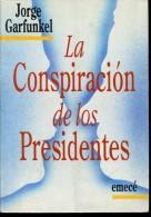 LA CONSPIRACION DE LOS PRESIDENTES  JORGE GARFUNKEL EMECE  281  PAG ZTU. - Ontwikkeling