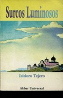 SURCOS LUMINOSOS ISIDORO TEJERO AKBAR UNIVERSAL 88  PAG ZTU. - Poetry