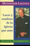 LUCES Y SOMBRAS DE LA IGLESIA QUE AMO MONEÑOR LAGUNA ED SUDAMERICANA 139 PAG ZTU. - Ontwikkeling