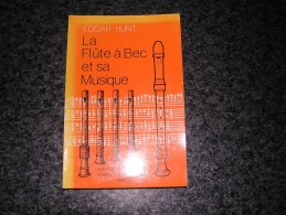 LA FLUTE A BEC ET SA MUSIQUE Edgar Hunt Instrument The Recorder And Its Music Instrumental - Musique