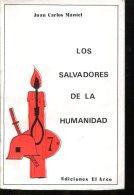LOS SALVADORES DE LA HUMANIDAD JUAN CARLOS MANTEL EDICIONES EL ARCO 94 PAG ZTU. - Ontwikkeling