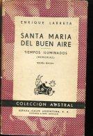 SANTA MARIA DEL BUEN AIRE ENRIQUE LARRETA 168 PAG ZTU. - Books, Magazines, Comics