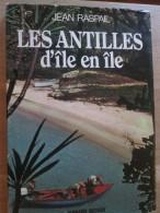 Les Antilles D'île En Île Jean Raspail 1980 - Autres