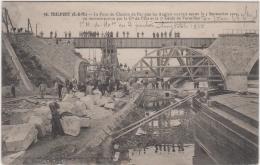 TRILPORT LE PONT DE CHEMIN DE FER EN RECONSTRUCTION PAR LA Cie DE L'EST ET LE 5e GENIE DE VERSAILLES TBE - France