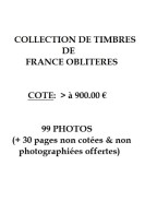 FRANCE OBLITERES / COLLECTION COTE > A 900 € / 99 PHOTOS (ref COL) - France