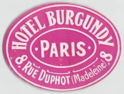 "05816 ""FRANCIA - PARIGI - HOTEL BURGUNDY - RUE DUPHOT, 8"" ETICHETTA ORIGINALE - Hotel Labels"