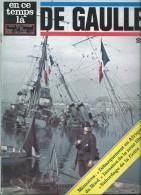 EN CE TEMPS LA DE GAULLE  DEBARQUEMENT EN AFRIQUE INVATION DE LA ZONE NORD SABORDAGE DE LA FLOTTE - Books, Magazines  & Catalogs