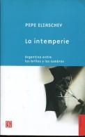 LA INTERPERIE ARGENTINA ENTRE LOS BRILLOS Y LAS SOMBRAS  PEPE ELIASCHEV  299  PAG ZTU. - Ontwikkeling