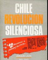 CHILE REVOLUCION SILENCIOSA JOAQUIN LAVIN ZIG-ZAG 155 PAG ZTU. - Ontwikkeling