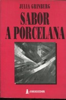SABOR A PORCELANA AUTOGRAFIADO JULIA GRINBERG ED CORREGIDOR 122 PAG ZTU. - Boeken, Tijdschriften, Stripverhalen