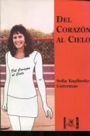 DEL CORAZON AL CIELO SOFIA KAPLINSKY GUTERMAN  96  PAG ZTU. - Books, Magazines, Comics