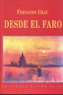 DESDE EL FARO FERNANDO GRAU EDICIONES ULTIMO REINO 155 PAG ZTU. - Boeken, Tijdschriften, Stripverhalen