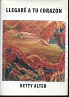 LLEGARE A TU CORAZON BETTY ALTER AUTOGRAFIADO 105  PAG ZTU. - Books, Magazines, Comics