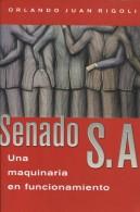 SENADO S. A. ORLANDO JUAN RIGOLI PLANETA 230  PAG ZTU. - Culture