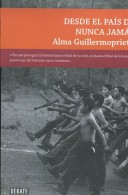 DESDE EL PAIS DE NUNCA JAMAS ALMA GUILLERMOPRIETO 380  PAG ZTU. - Ontwikkeling