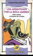 LOS ARGENTINOS POR LA BOCA MUEREN CARLOS ULANOVSKY PLANETA 204 PAG ZTU. - Ontwikkeling