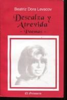 DESCALZA Y ATREVIDA POEMAS BEATRIZ DORA LEVACOV AUTOGRAFIADO 150  PAG ZTU.