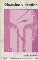 OBSECION Y DESTINO CLAUDIO V. GONZALEZ 98 PAG ZTU. - Books, Magazines, Comics