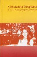 CONCIENCIA DESPIERTA GRACIELA IRIONDO  EDICIONES CORREO DE LOS ANGELES 158 PAG ZTU. - Books, Magazines, Comics