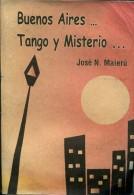 BUENOS AIRES TANGO Y MISTERIO JOSE N. MAIERU 257  PAG ZTU. - Ontwikkeling
