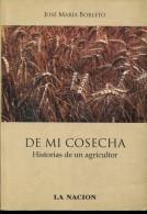 DE MI COSECHA AUTOGRAFIADO JOSE MARIA BORLETO  HISTORIAS DE UN AGRICULTOR 180  PAG ZTU. - Ontwikkeling