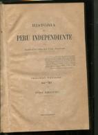 HISTORIA DEL PERU INDEPENDIENTE TOMO I MARIANO FELIPE PAZ SOLDAN  408 PAG ZTU. - Ontwikkeling