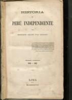 HISTORIA DEL PERU INDEPENDIENTE  TOMO II MARIANO FELIPE PAZ SOLDAN   408 PAG ZTU. - Ontwikkeling