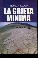LA GRIETA MINIMA  MONICA SACCO EDITORIAL ARGENTA 187 PAG ZTU. - Ontwikkeling