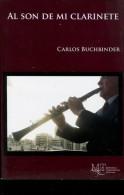 AL SON DE MI CLARINETE CARLOS BUCHBINDER EDICIONES MT 191  PAG ZTU. - Ontwikkeling