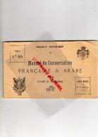 DICTIONNAIRE MANUEL DE CONVERSATION FRANCAISE-ARABE POUR CIVILS ET MILITAIRES-MELIK-S  DAVID BEY-ALBIN MICHEL-1927 - Dictionaries