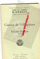 74 - ANNECY - DEPLIANT TOURISTIQUE HAUTE SAVOIE- CENTRES VILLEGIATURE- OFFICE TOURISME - Dépliants Touristiques
